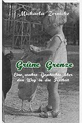 Grüne Grenze - Eine wahre Geschichte auf dem Weg in die Freiheit . Kindle Ausgabe