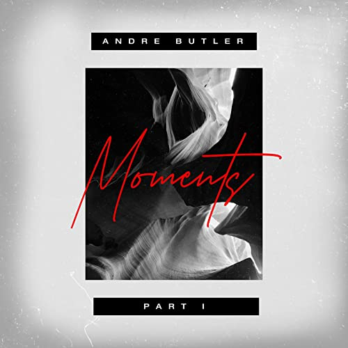 Andre Butler - Moments (2019)