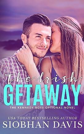The Irish Getaway: A Kennedy Boys Optional Short Novel and Bonus Scenes (The Kennedy Boys)