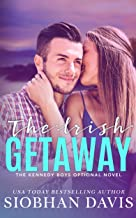 The Irish Getaway: A Kennedy Boys Optional Short Novel and Bonus Scenes (The Kennedy Boys)