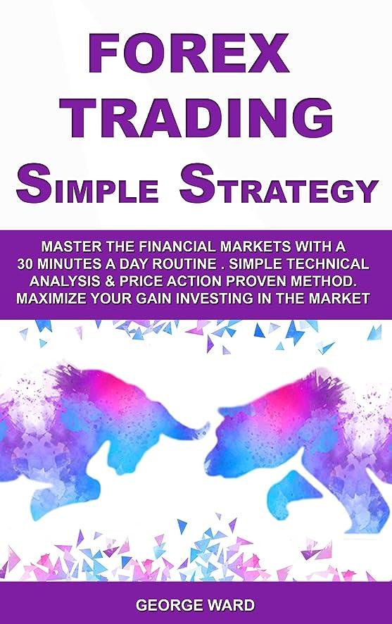インディカ二十専門用語Forex Trading Simple Strategy: Master the Financial Markets with a 30 Minutes a Day Routine. Simple Technical Analysis & Price Action Proven Method. Maximize ... Investing in the Market. (English Edition)