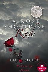 A rose should be red: Part 1 - Secrets Kindle Edition