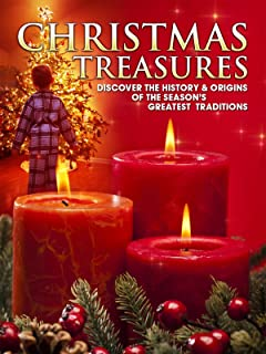Christmas Treasures: Discover the History & Origins of the Season's Greatest Traditions