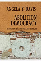 Abolition Democracy: Beyond Empire, Prisons, and Torture (Open Media Series) Kindle Edition