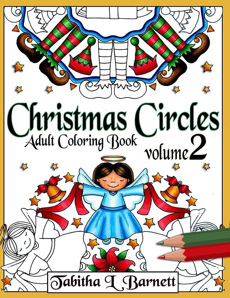 軽量否定するつかまえるChristmas Circles Volume 2: Adult Christmas Mandala Coloring Book