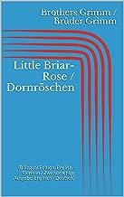 Little Briar-Rose / Dornröschen (Bilingual Edition: English - German / Zweisprachige Ausgabe: Englisch - Deutsch)