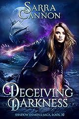 Deceiving Darkness (The Shadow Demons Saga Book 10) Kindle Edition