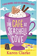 The Cafe at Seashell Cove: A heartwarming laugh out loud romantic comedy (The Seashell Cove Book 1) Kindle Edition