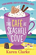 The Cafe at Seashell Cove: A heartwarming laugh out loud romantic comedy (The Seashell Cove Book 1)