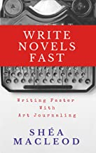 Write Novels Fast: Writing Faster With Art Journaling (English Edition)