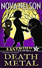 Death Metal: A Paranormal Cozy Mystery (Eastwind Witches Cozy Mysteries Book 2)