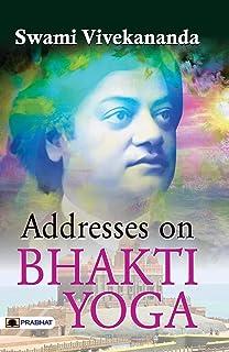 Addresses on Bhakti Yoga (Swami Vivekananda Motivational & Inspirational Book) (English Edition)