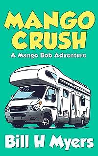 Mango Crush: A Mango Bob Adventure