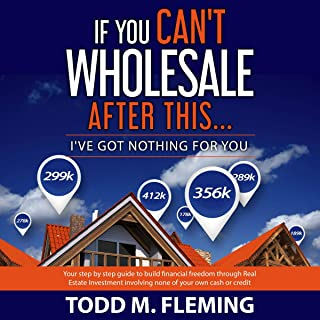 If You Can't Wholesale After This: I've Got Nothing for You