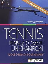 Livres Tennis - Pensez Comme un Champion - Mode d'Emploi pour Gagner PDF