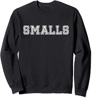 SMALLS You're Killin' Me Smalls Sweatshirt