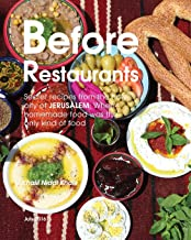 Before Restaurants: Secret recipes from the holy city of Jerusalem; When homemade food was the only kind of food