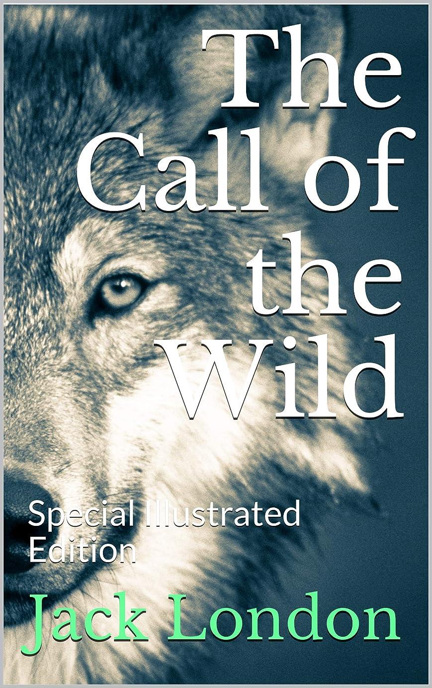だますほかにメディカルThe Call of the Wild: Special Illustrated Edition (English Edition)