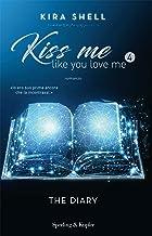 Permalink to Kiss me like you love me 4: The Diary (Edizione Italiana) PDF