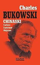 Chinaski: (Cartero, Factótum, Mujeres) (Compendium) (Spanish Edition)