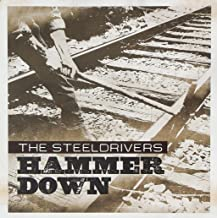 the steeldrivers hammer down