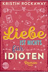 Liebe ist nichts für Idioten (German Edition) Kindle Edition