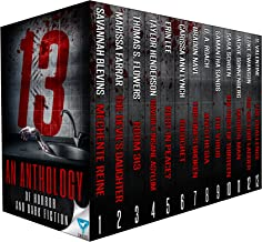 13: An Anthology Of Horror and Dark Fiction (Thirteen Series Book 1)