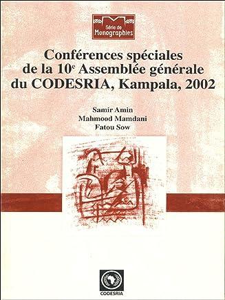 Conférences spéciales de la 10e Assemblée générale du CODESRIA, Kampala, 2002 (Essai) (French Edition)