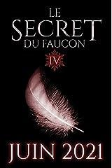 Le Secret du Faucon: Tome 4 Format Kindle