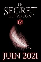Le Secret du Faucon: Tome 4