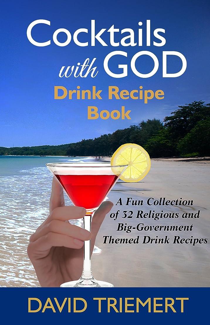 干ばつ危険を冒します広告Cocktails with God: Drink Recipe Book (Cocktails with God bar-room novel series 99) (English Edition)