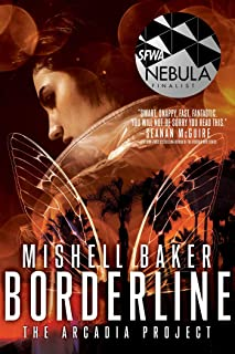 Borderline (The Arcadia Project Book 1)