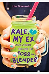 Kale, My Ex, and Other Things to Toss in a Blender Kindle Edition