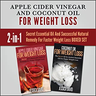 Apple Cider Vinegar and Coconut Oil for Weight Loss: 2-in-1 Secret Essential Oil And Successful Natural Remedy For Faster Weight Loss Boxed Set (Natural ... Health, Coconut Oil For Health And Beauty)