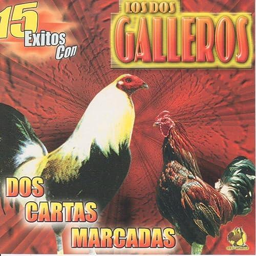 Dos Cartas Marcadas by Los Dos Galleros on Amazon Music ...