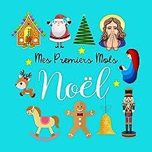 Mes Premiers Mots Noël: Un cahier d'activités ludique pour les enfants de 1 à 3 ans (French Edition)