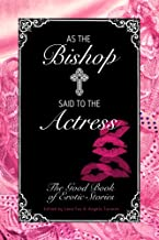 As the Bishop Said to the Actress: The Good Book of Erotic Stories