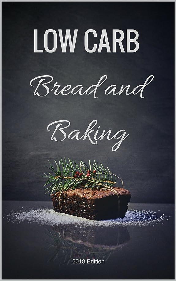 機械おしゃれな偽装するLow Carb Bread and Baking: 2018 Edition (English Edition)