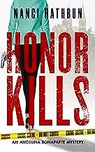Honor Kills: PI Angelina Bonaparte Crime Thrillers #3 (Angelina Bonaparte Mysteries)