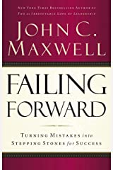 Failing Forward: Turning Mistakes into Stepping Stones for Success Kindle Edition