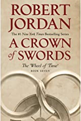 A Crown of Swords: Book Seven of 'The Wheel of Time' Kindle Edition