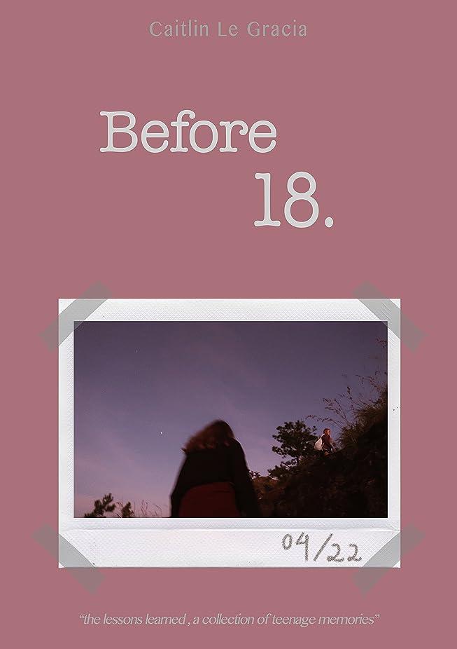 泣く失効悪意のあるBefore 18 (English Edition)