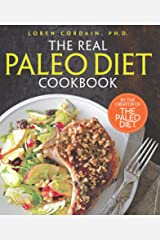 The Real Paleo Diet Cookbook: 250 All-New Recipes from the Paleo Expert Kindle Edition