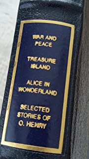 War and Peace; Treasure Island; Alice in Wonderland; Sellected Stories of O. Henry (The 100 Greatest Books Ever Written)