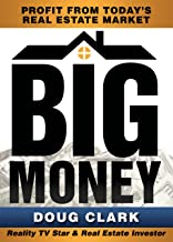 Big Money: Profit From Today's Real Estate Market