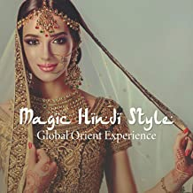 Magic Hindi Style: Global Orient Experience, Ethnic Flute Lounge, India Sitar Sensations