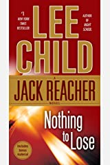 Nothing to Lose: A Jack Reacher Novel Kindle Edition