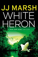 White Heron (Run and Hide Thrillers Book 1) Kindle Edition