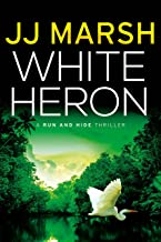 White Heron (Run and Hide Thrillers Book 1) (English Edition)