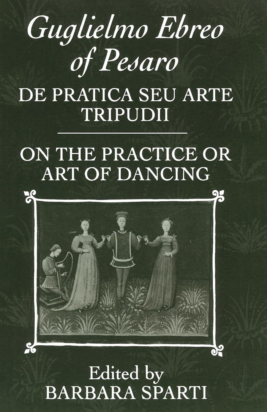 De Pratica Seu Arte Tripudii = on the Practice or Art of Dancing (Clarendon Paperbacks)